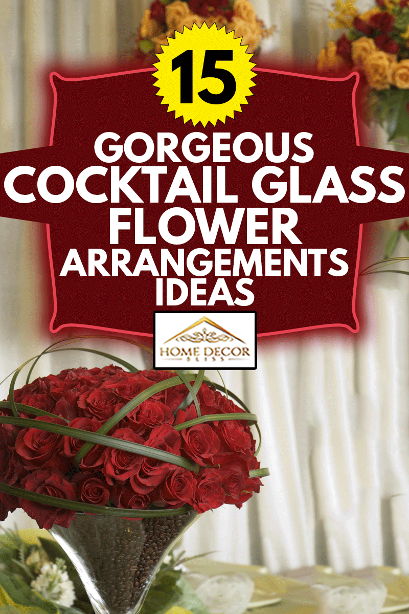 Roses in a martini glass and other background flower arrangements for an elegant wedding ceremony, 15 Gorgeous Cocktail Glass Flower Arrangements Ideas
