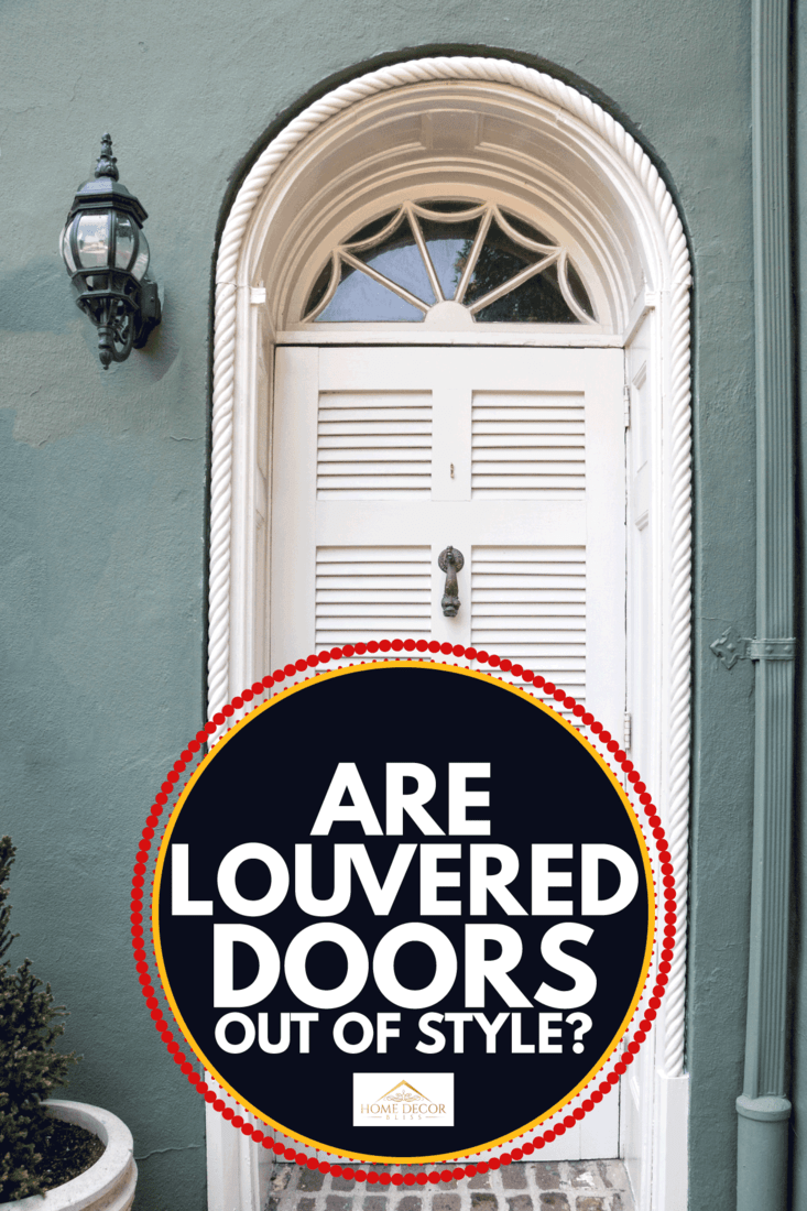 A unique and lovely front door. Are Louvered Doors Out Of Style