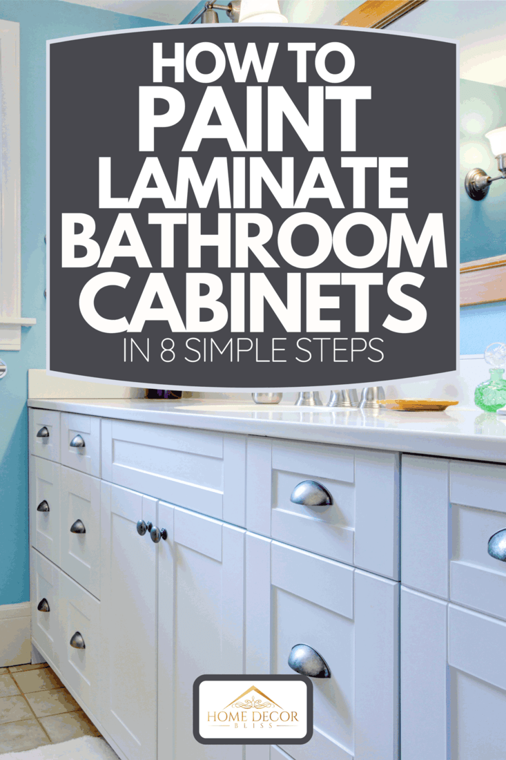 A blue and white bathroom with lots of storage space, How To Paint Laminate Bathroom CabinetsIn 8 Simple Steps