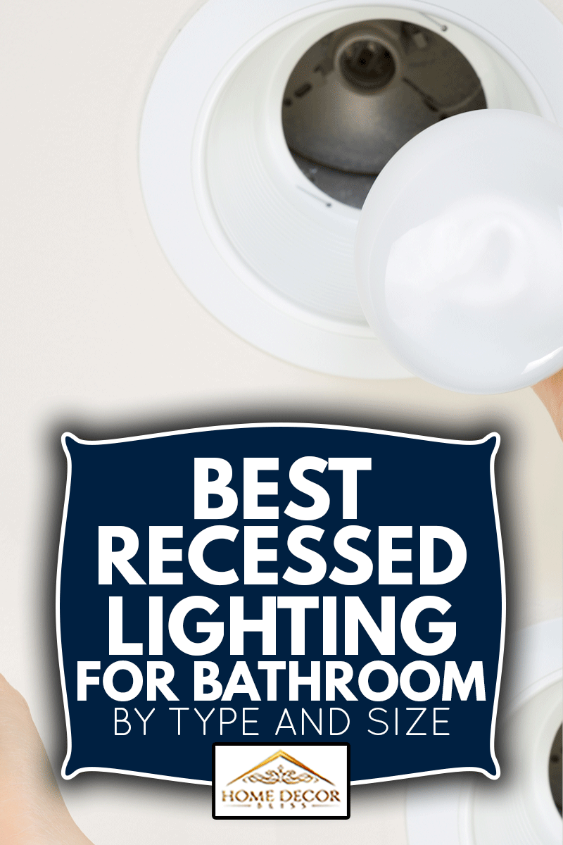 Best Recessed Lighting For Bathroom By Type And Size, Photo of brand new flood light bulb being held by female hand with recessed ceiling light mount in background