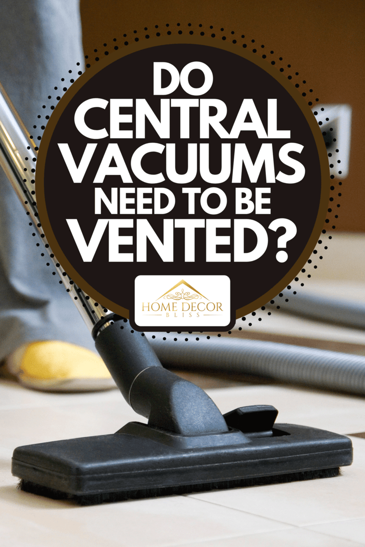 Part of the central vacuum system in the living room, Do Central Vacuums Need To Be Vented?