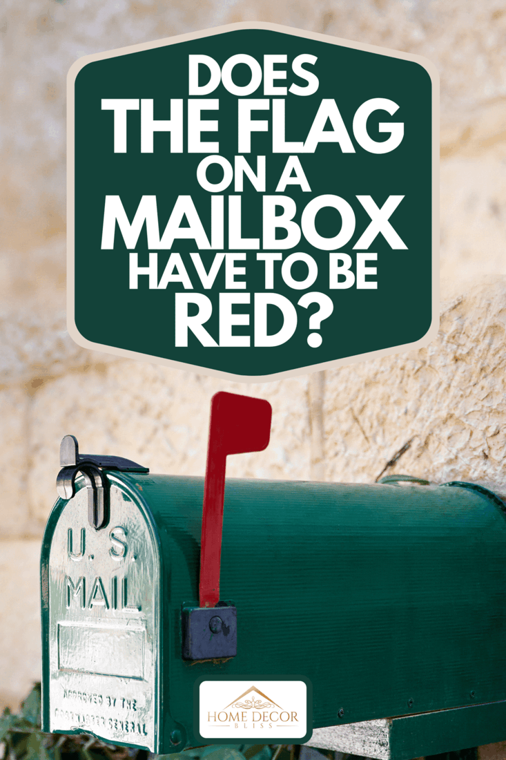 A green US post mail letter box with red flag raised up, Does The Flag On A Mailbox Have To Be Red?