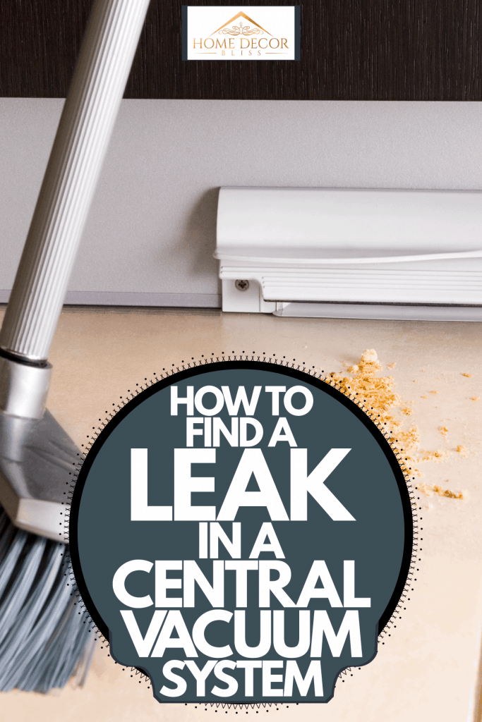Sweeping fallen crackers to the central vacuum system inside a living room, How To Find A Leak In A Central Vacuum System