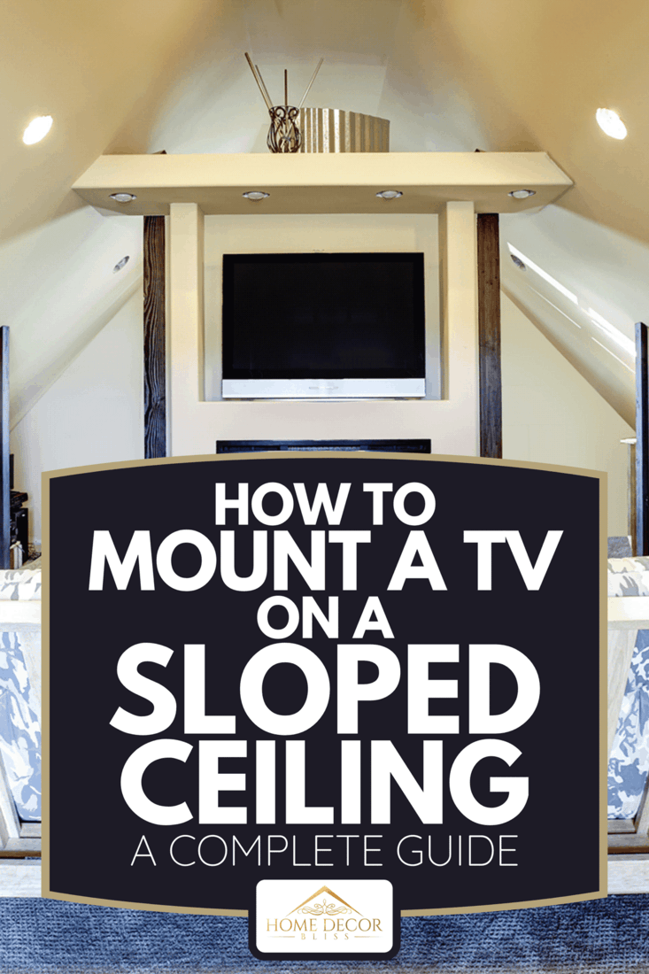 A chic attic living room with sloped ceiling, How To Mount A TV On A Sloped Ceiling [A Complete Guide]
