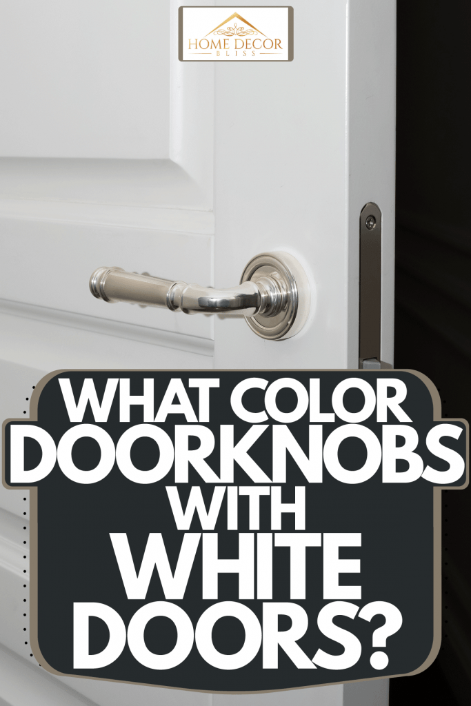 A white opened door with a stainless steel door knob, What Color Doorknobs With White Doors?