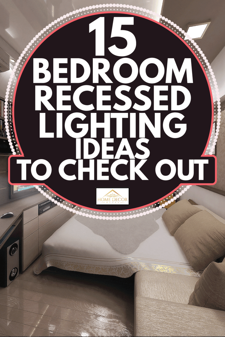 Young man bedroom with light brown accent and recessed lighting. 15 Bedroom Recessed Lighting Ideas To Check Out