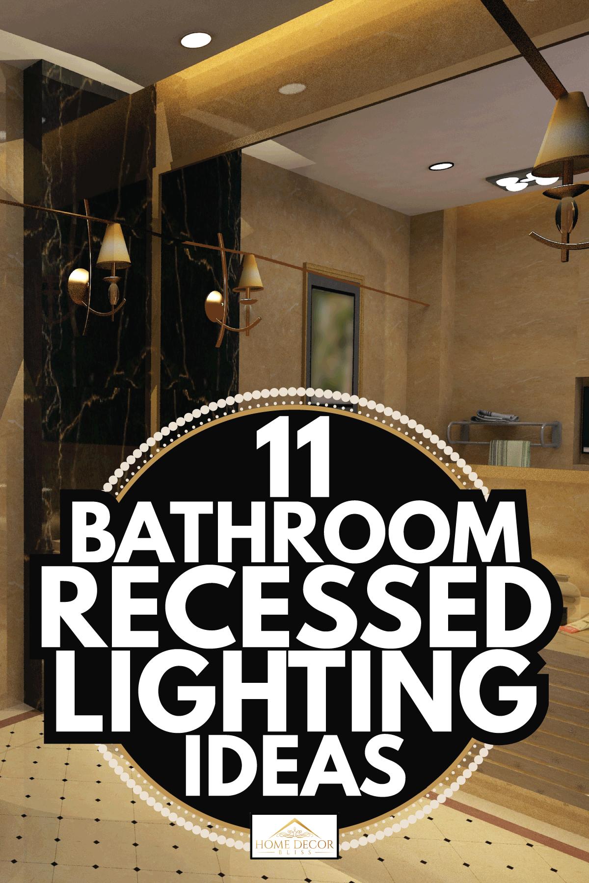bathroom interior with large vanity mirror, warm lighting. 11 Bathroom Recessed Lighting Ideas