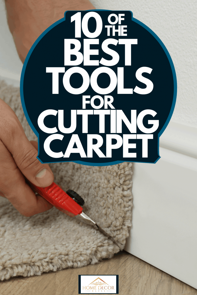 A carpet installer using a cutter to trim the carpet in the living room, 10 Of The Best Tools For Cutting Carpet