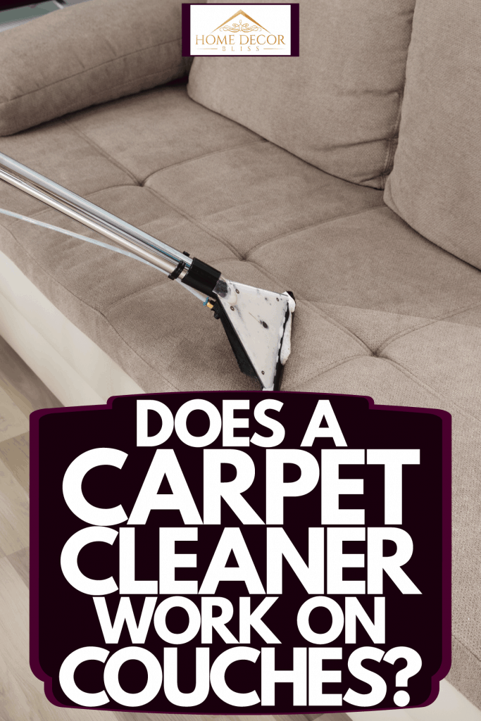 A cleaner using carpet cleaner to clean the sofa, Does A Carpet Cleaner Work On Couches?