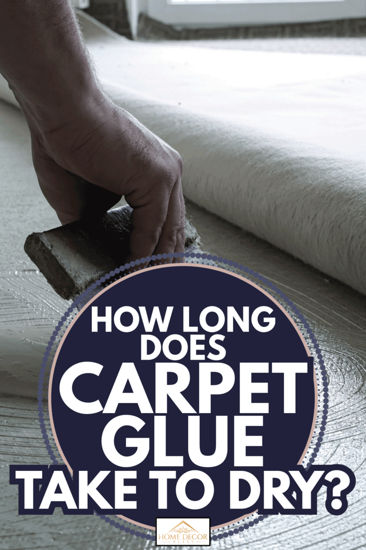 Floor Fitter when applying adhesive on the floor. How Long Does Carpet Glue Take To Dry