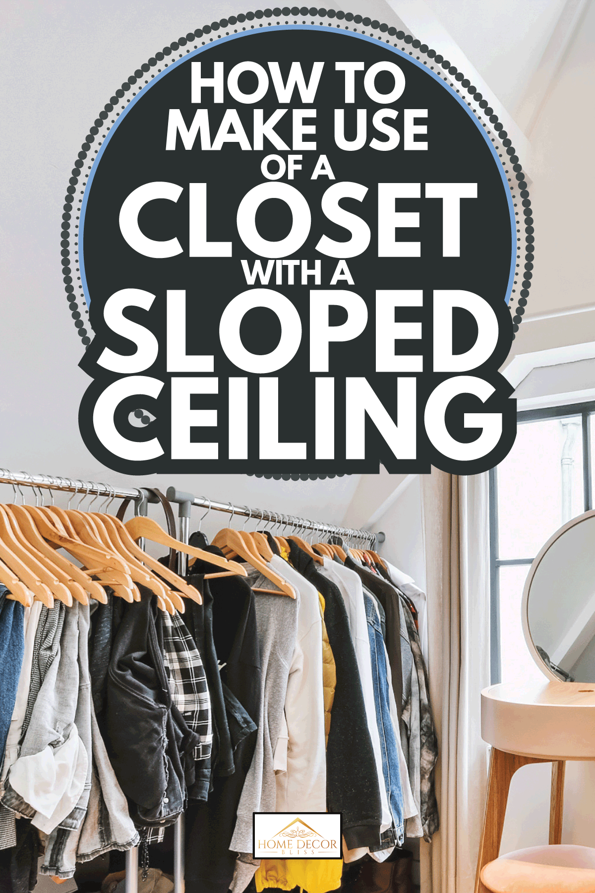 House wardrobe room with small table and pouf among racks of clothes and shoes on floor. How To Make Use Of A Closet With A Sloped Ceiling