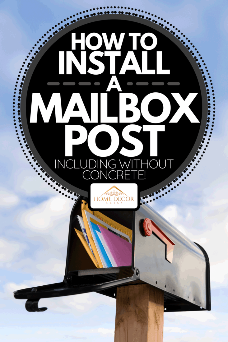 A mailbox and mail with blue sky background, How To Install A Mailbox Post [Including Without Concrete!]