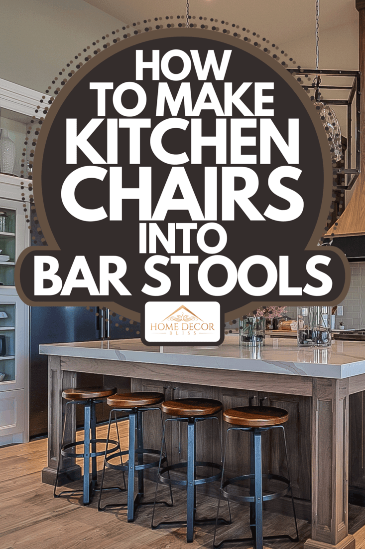 A stunning custom kitchen with island and bar stools, How To Make Kitchen Chairs Into Bar Stools