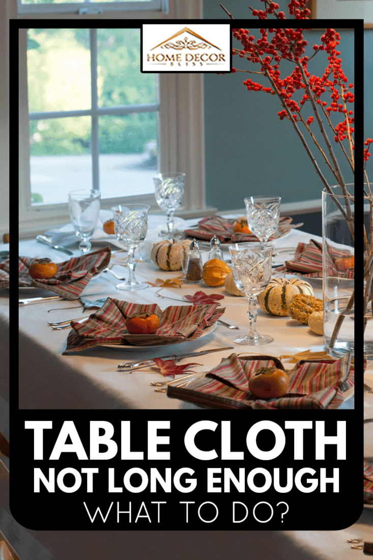 Table is fully set with table settings, cutlery, wine glasses, salt and pepper shakers and napkins, Tablecloth Not Long Enough - What To Do?
