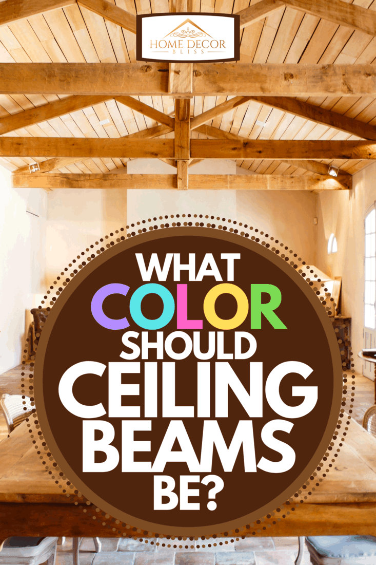 A home interior with roof beams, What Color Should Ceiling Beams Be?