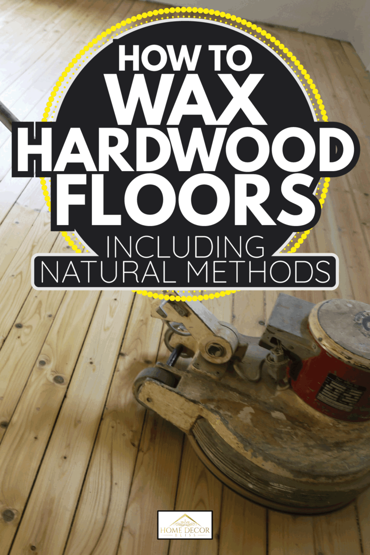 hard wood plank floor being polished by a carpenter. How To Wax Hardwood Floors [Including Natural Methods]