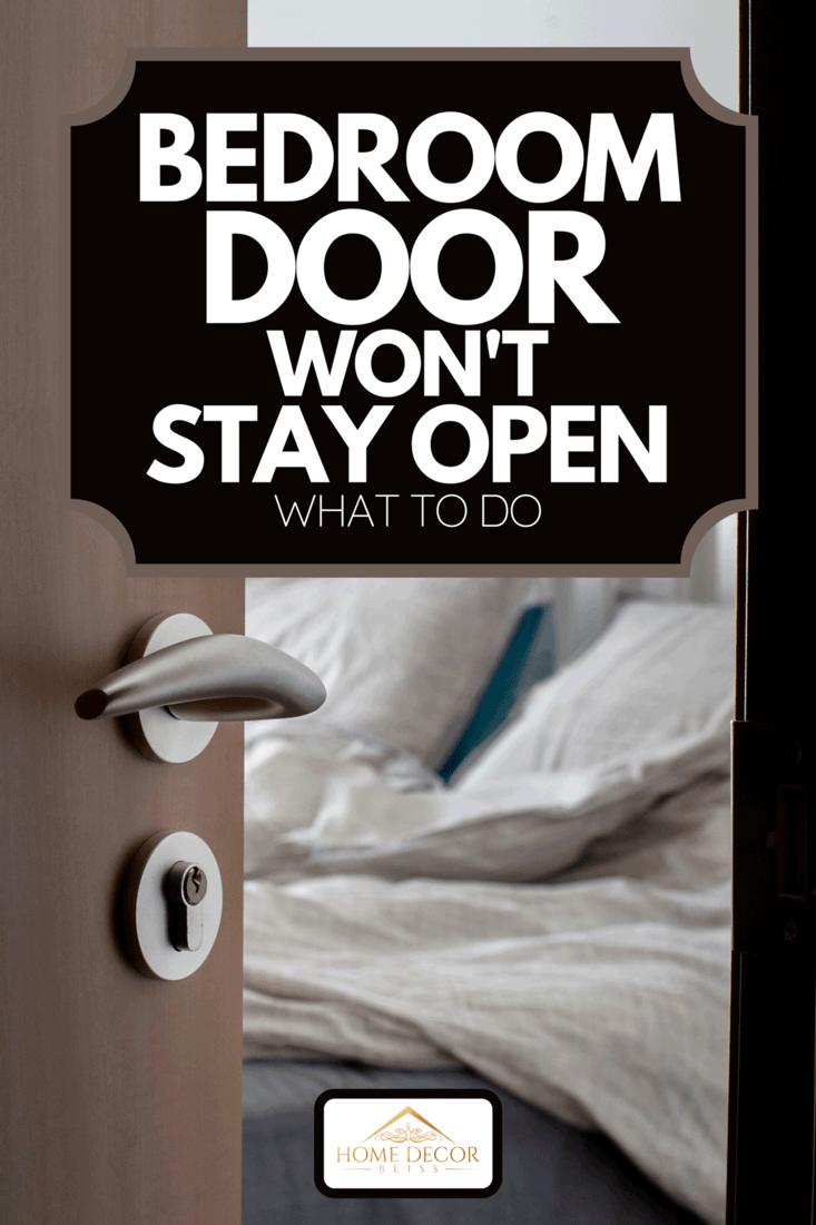 An open door to a bedroom, Bedroom Door Won't Stay Open - What To Do