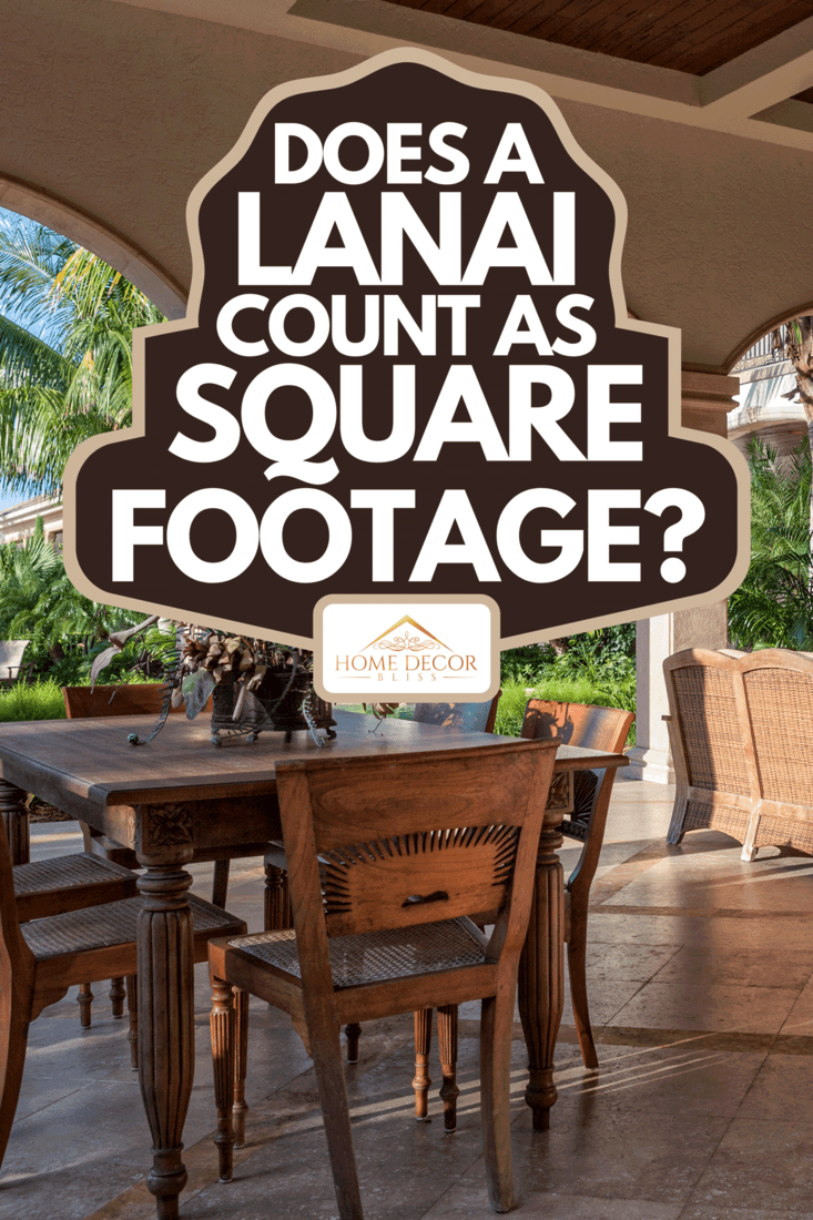 A beautiful lanai at estate home, Does A Lanai Count As Square Footage?
