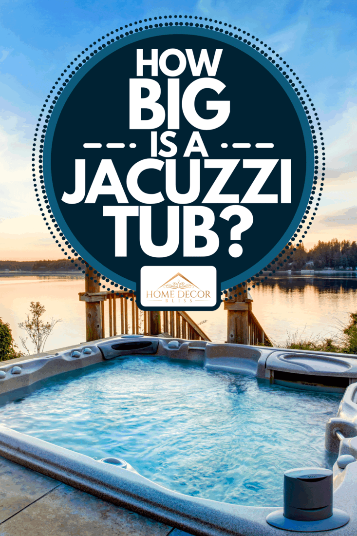 An awesome water view with hot tub in summer evening, How Big Is A Jacuzzi Tub?
