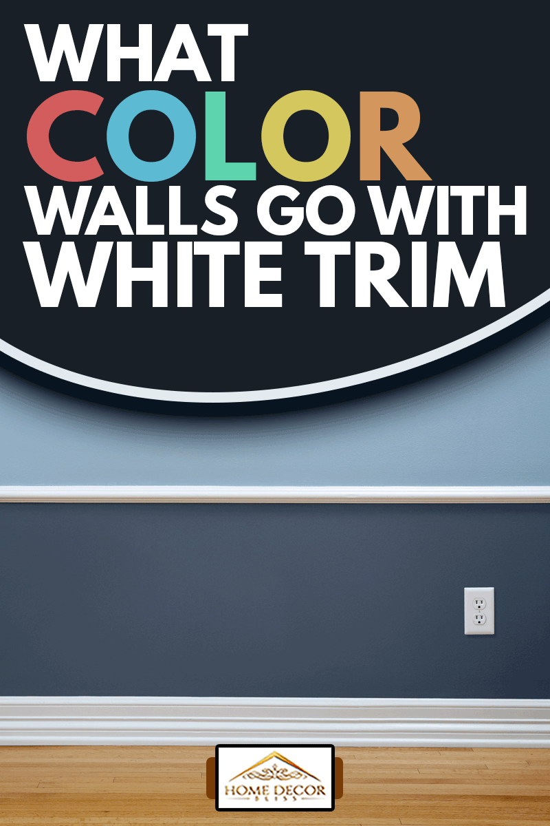 Empty room with wood flooring, blue wainscoting and a power outlet, What Color Walls Go With White Trim?