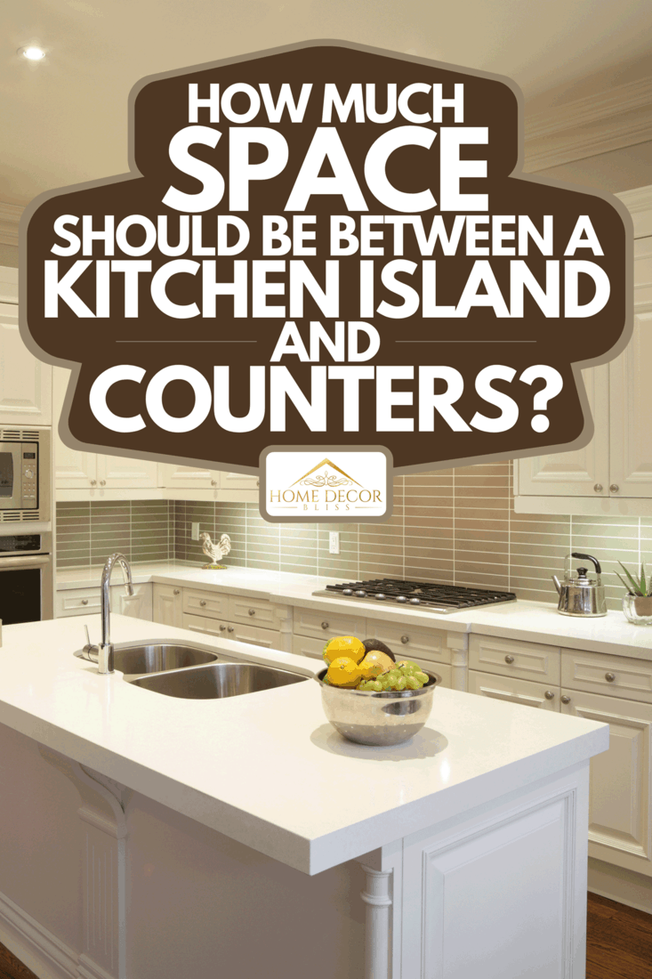 A modern kitchen interior design with island, How Much Space Should Be Between A Kitchen Island And Counters?