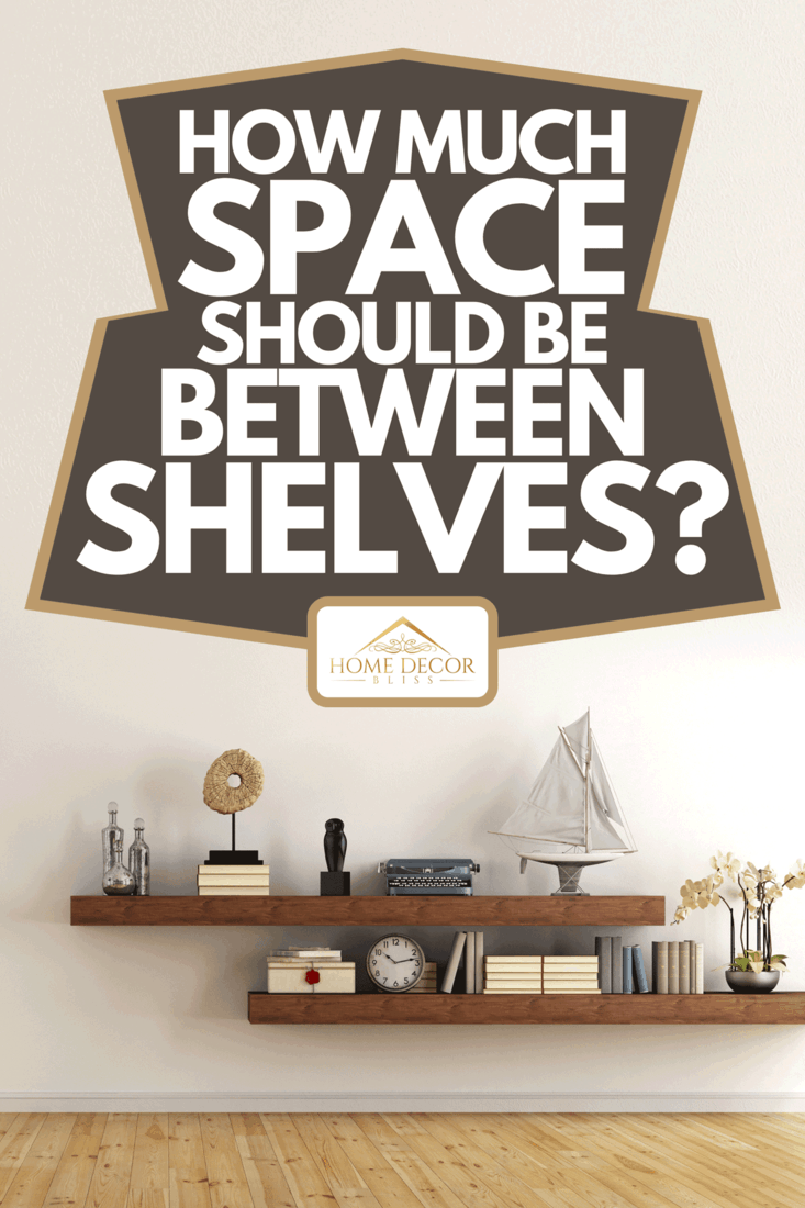 A retro vintage living room with wooden shelves, How Much Space Should Be Between Shelves?