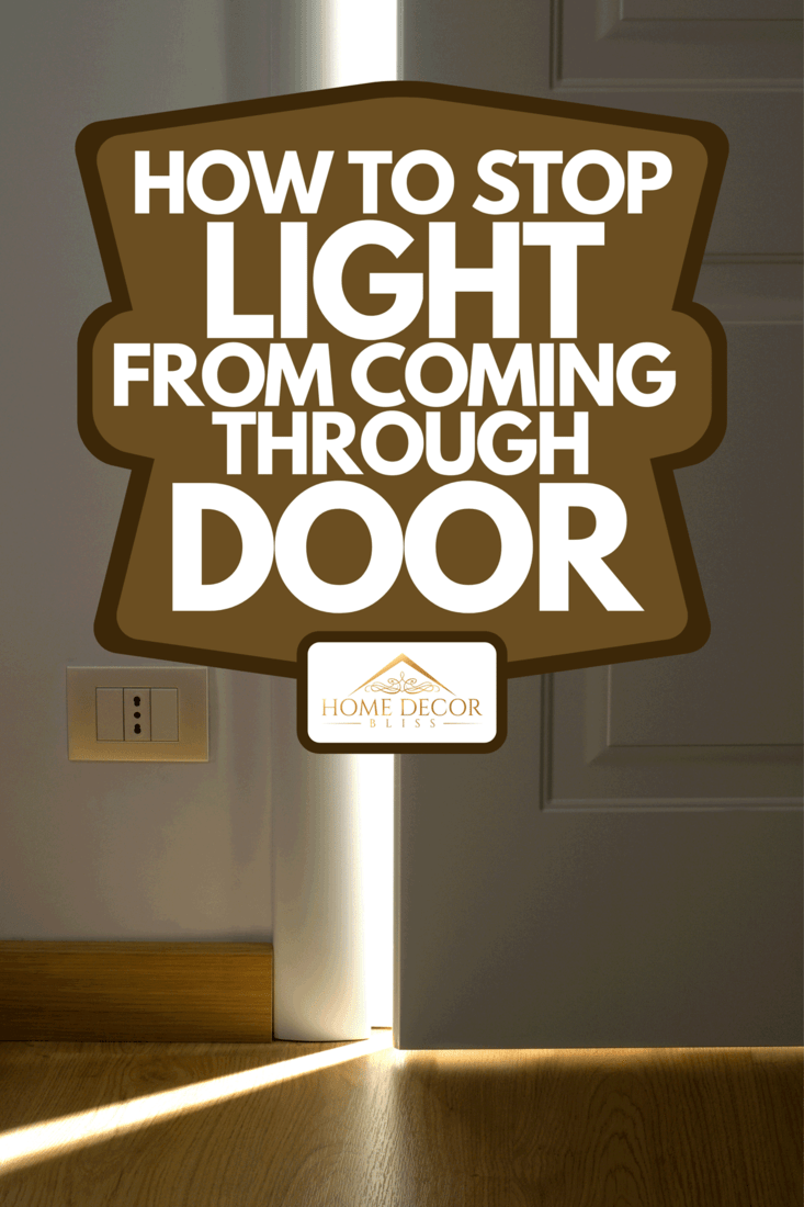 An opening white door with light behind, How To Stop Light From Coming Through Door