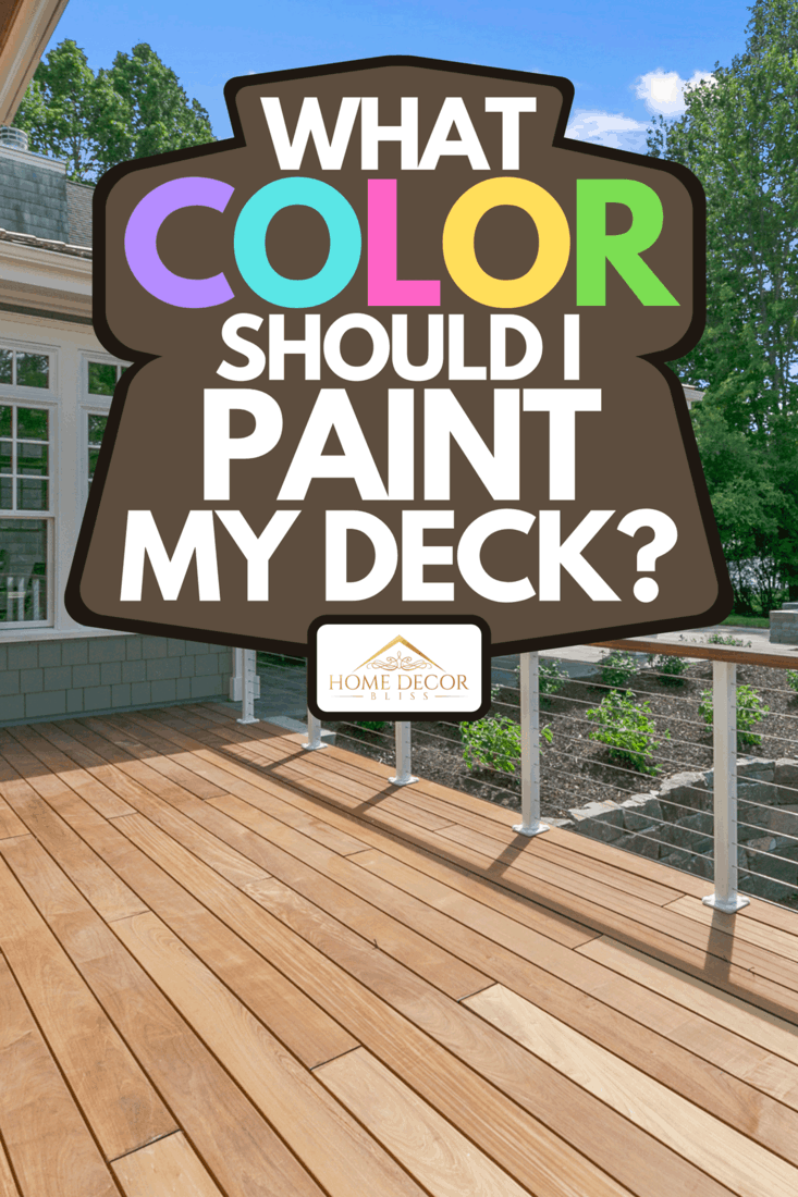 A lakeside luxury home with large wood deck, What Color Should I Paint My Deck?
