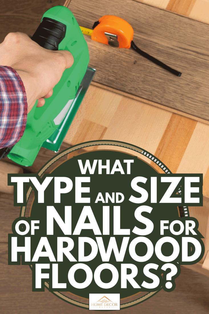 craftsman using pneumatic staple on hardwood flooring panel. What Type And Size Of Nails For Hardwood Floors