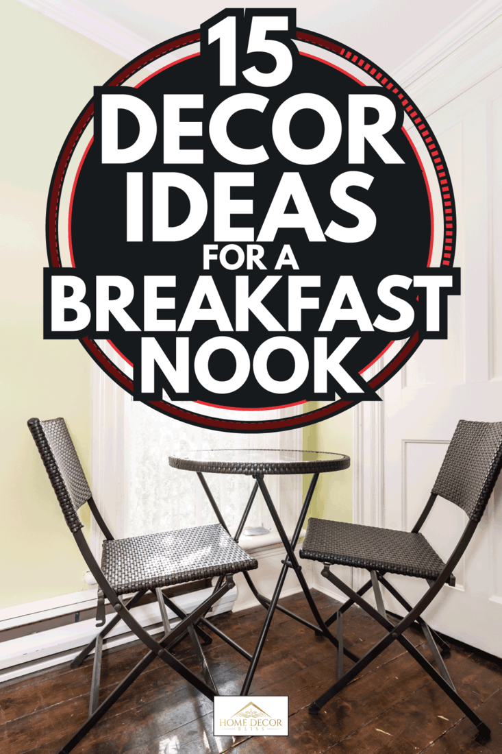 rustic theme breakfast nook in a rustic theme house, metal chairs, white walls, near a window. 15 Decor Ideas For A Breakfast Nook