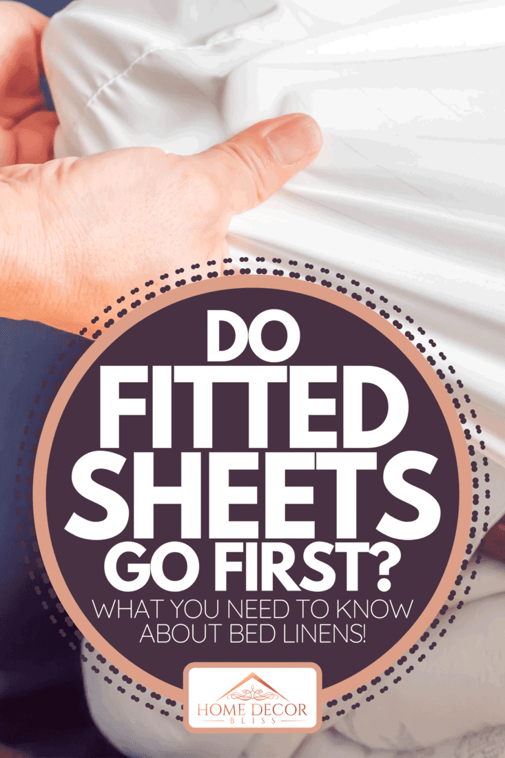 Putting the bedding cover on the bed, Do Fitted Sheets Go First? [What You Need To Know About Bed Linens!]