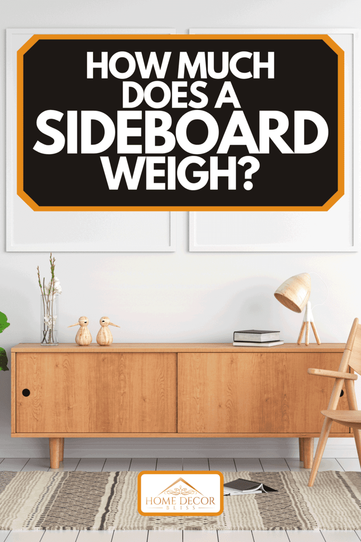 A sideboard and two blank photo frame on wall, How Much Does A Sideboard Weigh?
