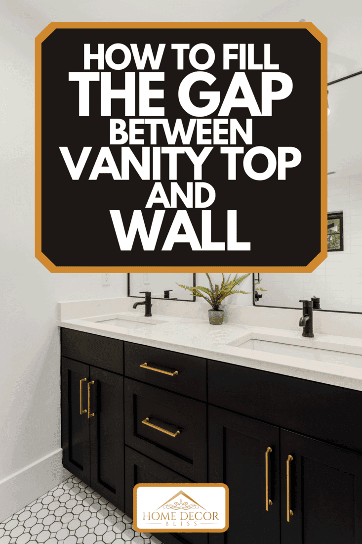 A double vanity cabinet topped with white counter, How To Fill The Gap Between Vanity Top And Wall